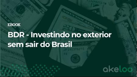 BDR - Investindo no exterior sem sair do Brasil