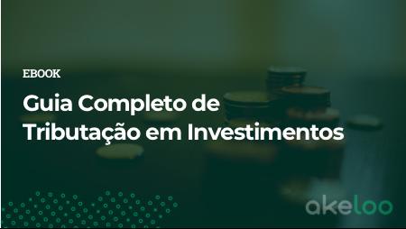 Guia Completo de Tributação em Investimentos